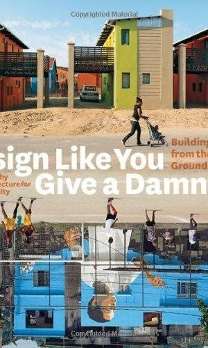 Design-Like-You-Give-a-Damn-2-Building-Change-from-the-Ground-Up-0