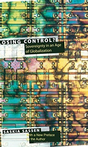 Losing-Control-Sovereignty-in-the-Age-of-Globalization-Leonard-Hastings-Schoff-Lectures-0