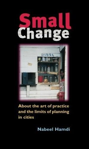 Small-Change-About-the-Art-of-Practice-and-the-Limits-of-Planning-in-Cities-0