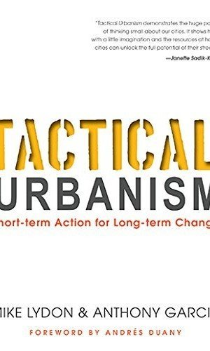Tactical-Urbanism-Short-term-Action-for-Long-term-Change-0
