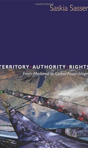 Territory-Authority-Rights-From-Medieval-to-Global-Assemblages-0